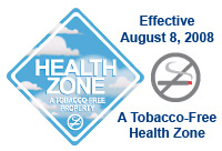 Tobacco-Free - Effective August 8, 2008, a tobacco-free health zone